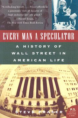 Every Man a Speculator By Fraser, Steve